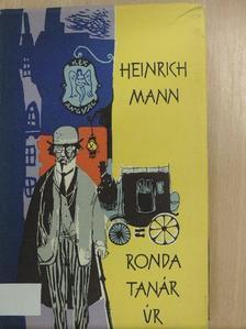Heinrich Mann - Ronda tanár úr [antikvár]
