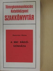 Mesterházi Márton - A BBC rádiószínháza [antikvár]