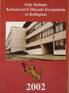Fábián Zoltán - Szily Kálmán Kéttannyelvű Műszaki Középiskola és Kollégium [antikvár]