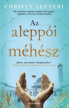 Christy Lefteri - Az aleppói méhész [eKönyv: epub, mobi]