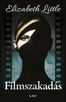 Elizabeth Little - Filmszakadás [eKönyv: epub, mobi]