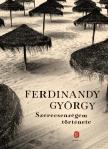 FERDINANDY GYÖRGY - Szerecsenségem története - Elbeszélések