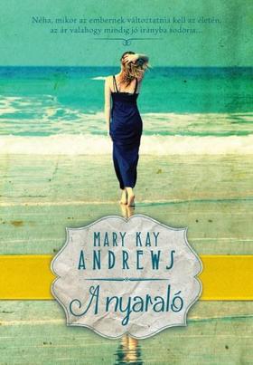 MARY KAY ANDREWS - A NYARALÓ