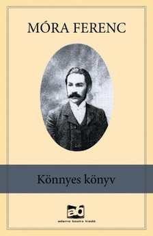 MÓRA FERENC - Könnyes könyv [eKönyv: epub, mobi]