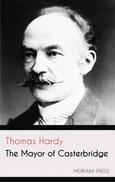 Thomas Hardy - The Mayor of Casterbridge [eKönyv: epub, mobi]