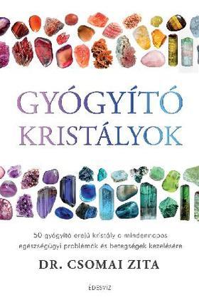 Dr. Csomai Zita - Gyógyító kristályok