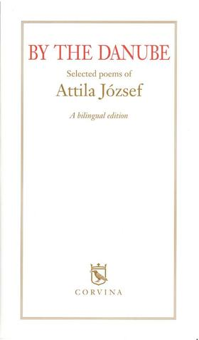 Attila József - By the Danube - Selected Poems of Attila József (3.kiadás)
