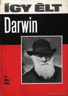 VÁMOS MAGDA - Így élt Darwin [antikvár]