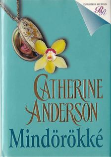 Catherine Anderson - Mindörökké [antikvár]