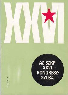 Hetényi Zsuzsa - Az SZKP XXVI. kongresszusa [antikvár]