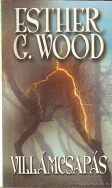 Esther G. Wood - Villámcsapás [antikvár]