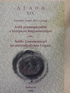 Gesztelyi Tamás - Antik gemmapecsétek a középkori Magyarországon [antikvár]