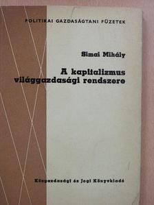 Dr. Simai Mihály - A kapitalizmus világgazdasági rendszere [antikvár]