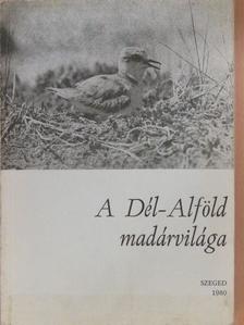 Benei Béla - A Dél-Alföld madárvilága [antikvár]