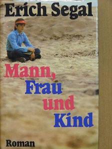 Erich Segal - Mann, Frau und Kind [antikvár]