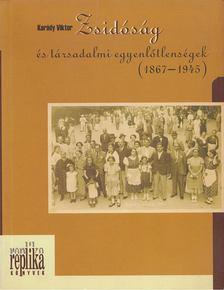 Karády Viktor - Zsidóság és társadalmi egyenlőtlenségek (1867-1945) [antikvár]