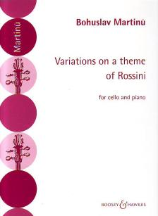 MARTINU, BOHUSLAV - VARIATIONS ON A THEME OF ROSSINI FOR CELLO AND PIANO