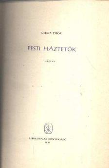 Cseres Tibor - Pesti háztetők [antikvár]