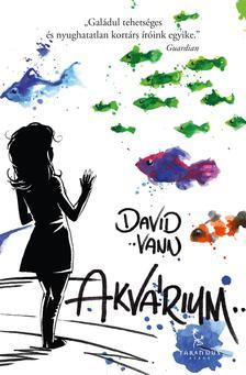 David Vann - Akvárium