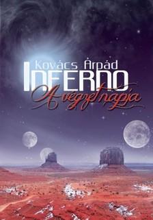 Kovács Árpád - Inferno - A végzet napja [eKönyv: epub, mobi]