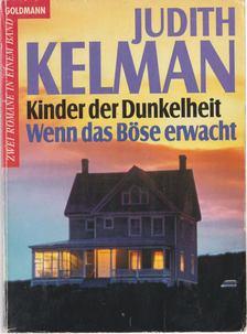 Kelman, Judith - Kinder der Dunkelheit / Wenn das Böse erwacht [antikvár]