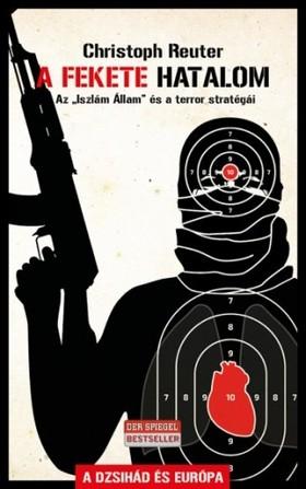 Christoph Reuter - Az Iszlám Állam - A Fekete Hatalom és a terror stratégái [eKönyv: epub, mobi]