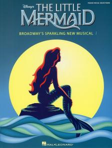 MENKEN, ALAN - THE LITTLE MERMAID. BROADWAY'S SPARKLING NEW MUSICAL. PIANO / VOCAL SELECTIONS