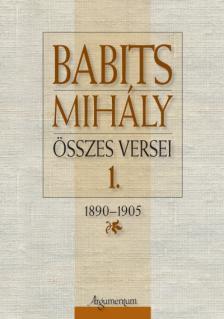 Babits Mihály - Babits Mihály összes versei 1.