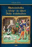 Vígh Éva - Állatszimbolika a közép- és újkori Itália irodalmában
