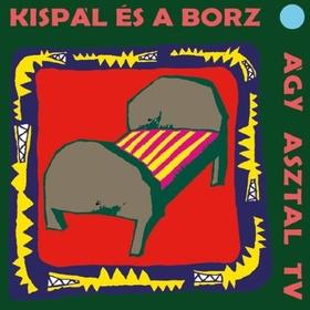 Kispál és a Borz - ÁGY ASZTAL TV LP KISPÁL ÉS A BORZ