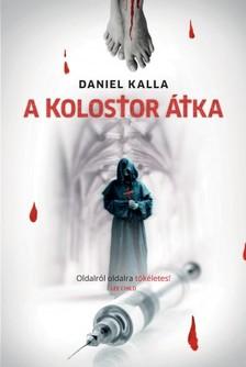 Daniel Kalla - A kolostor átka [eKönyv: epub, mobi]