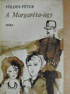 Földes Péter - A Margaréta-ügy [antikvár]