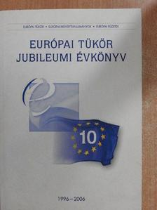 Gottfried Péter - Európai Tükör Jubileumi évkönyv 1996-2006 [antikvár]