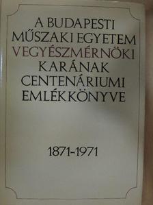 Csűrös Zoltán - A Budapesti Műszaki Egyetem Vegyészmérnöki Karának Centenáriumi Emlékkönyve [antikvár]