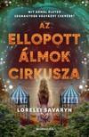 Lorelei Savaryn - Az ellopott álmok cirkusza [eKönyv: epub, mobi]
