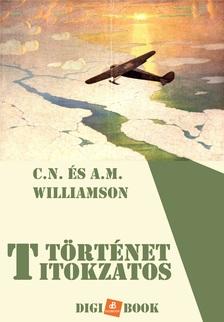 Williamson C.N. - Titokzatos történet [eKönyv: epub, mobi]