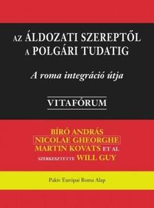Nicolae Georghe, Martin Kovats, ®eljko Jovanoviæ Bíró András - Az áldozati szereptől a polgári tudatig [eKönyv: epub, mobi]