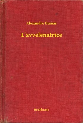 Alexandre DUMAS - L'avvelenatrice [eKönyv: epub, mobi]