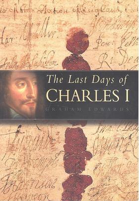 Graham Edwards - The Last Days of Charles I [antikvár]