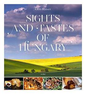 KAISER OTTÓ - Sights and tastes of hungary