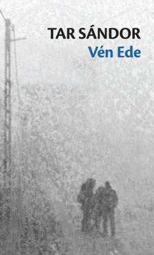 Tar Sándor - Vén Ede