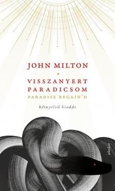 JOHN MILTON - Visszanyert paradicsom - kétnyelvű kiadás - Paradise Reain'd [eKönyv: epub, mobi]