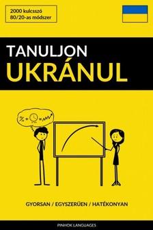 Tanuljon Ukránul - Gyorsan / Egyszerűen / Hatékonyan [eKönyv: epub, mobi]