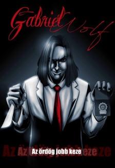 Gabriel Wolf - Az ördög jobb keze [eKönyv: epub, mobi]