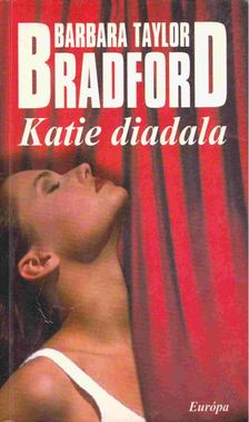 Barbara Taylor BRADFORD - Katie diadala [antikvár]