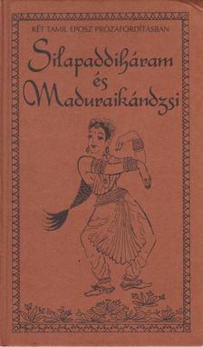 Silapaddiháram és Maduraikándzsi [antikvár]