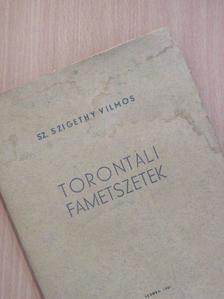 Sz. Szigethy Vilmos - Torontáli fametszetek [antikvár]