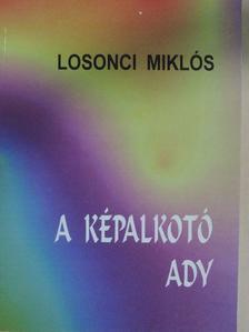 Losonci Miklós - A képalkotó Ady [antikvár]