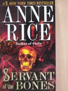 Anne Rice - Servant of the Bones [antikvár]