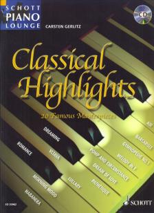 CLASSICAL HIGHLIGHTS, 20 FAMOUS MASTERPIECES FOR PIANO (C.GERLITZ) WITH CD